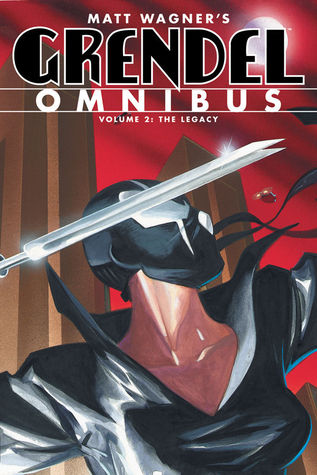 Grendel Omnibus, Vol. 2: The Legacy by Diana Schutz, Bernie Mireault, Matt Wagner