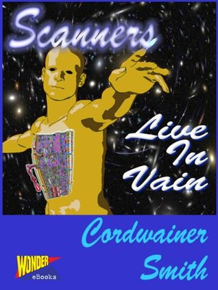 Scanners Live in Vain by Cordwainer Smith