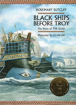 Black Ships Before Troy by Rosemary Sutcliff, Alan Lee