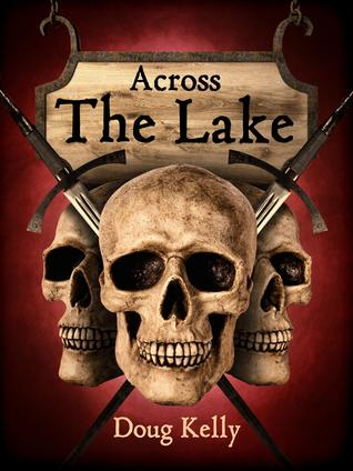 Across The Lake by Doug Kelly, Andy Weir