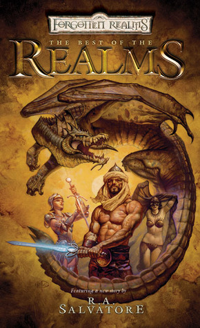 The Best of the Realms: The Stories of R.A. Salvatore by Jeff Grubb, Jess Lebow, Elaine Cunningham, Monte Cook, Ed Greenwood, Keith Francis Strohm, Douglas Niles, J. Robert King, Troy Denning, William W. Connors, Jean Rabe, Christie Golden, Kate Novak, R.A. Salvatore