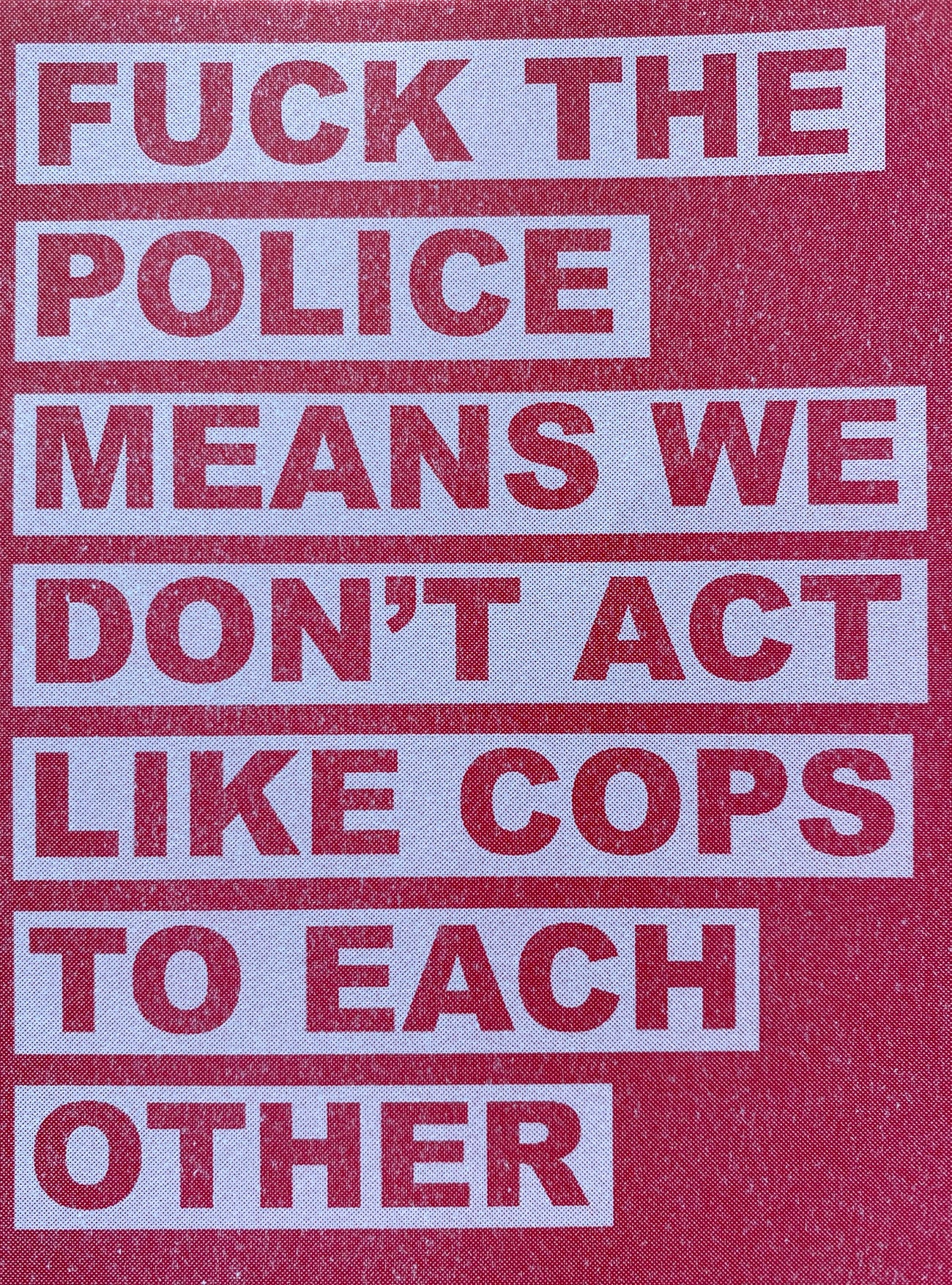 Fuck the Police Means We Don't Act Like Cops to Each Other by Clementine Morrigan