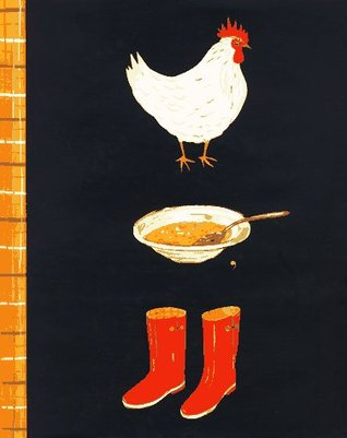 Chicken Soup, Boots by Maira Kalman
