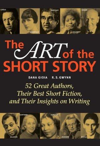 The Art of the Short Story by R.S. Gwynn, Dana Gioia