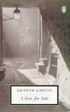A Gun for Sale: An Entertainment by Graham Greene