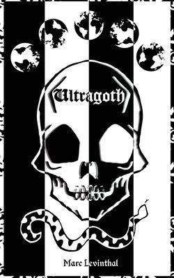 Ultragoth by Marc Levinthal
