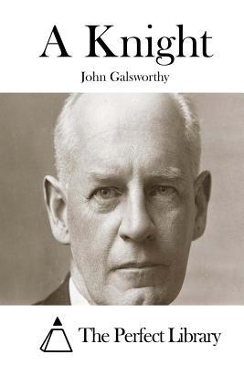 A Knight by John Galsworthy