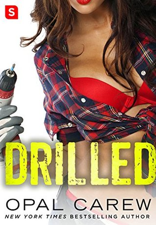 Drilled: A Novel by Opal Carew