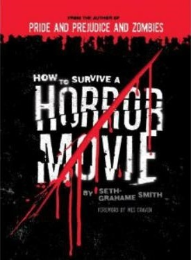 How to Survive a Horror Movie by Wes Craven, Seth Grahame-Smith
