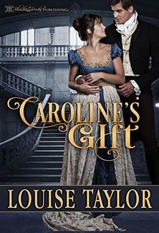 Caroline's Gift (Regency Magic Book 1) by Louise Taylor