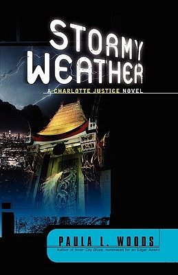 Stormy Weather: A Charlotte Justice Novel by Paula L. Woods