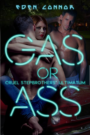 Gas or Ass by Eden Connor