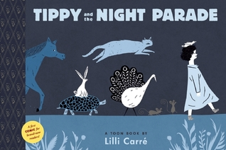 Tippy and the Night Parade: TOON Level 1 by Lilli Carré