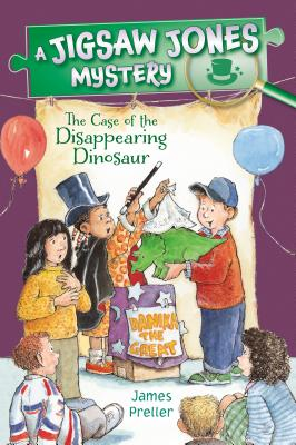 Jigsaw Jones: The Case of the Disappearing Dinosaur by James Preller