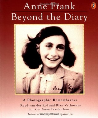 Anne Frank Beyond the Diary: A Photographic Remembrance by Plym Peters, Anne Frank, Rian Verhoeven, Tony Langham, Ruud van der Rol, Anna Quindlen