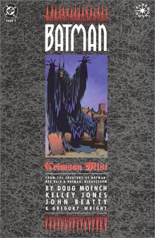Batman: Crimson Mist by Gregory Wright, John Beatty, Doug Moench, Kelley Jones