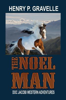 The Noel Man by Henry P. Gravelle