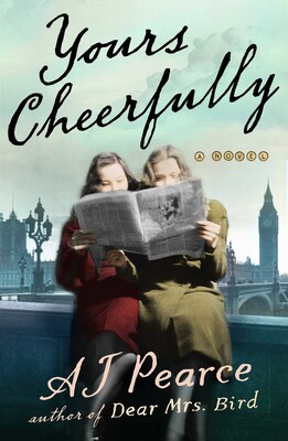 Yours Cheerfully by A.J. Pearce