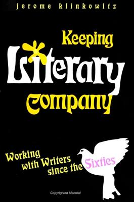 Keeping Literary Company: Working with Writers Since the Sixties by Jerome Klinkowitz