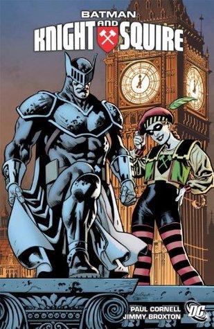 Batman: Knight and Squire by Paul Cornell, Staz Johnson, Jimmy Broxton
