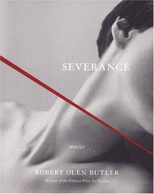 Severance by Robert Olen Butler