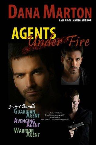 Agents Under Fire by Dana Marton