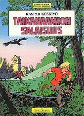 Taikanaamion salaisuus (Kaspar Keskiyö 1) by Jukka Torvinen, Stephen Desberg, Johan De Moor