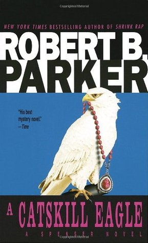 A Catskill Eagle by Robin Waterfield, Robert B. Parker