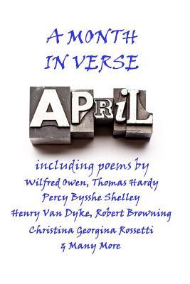 April, A Month In Verse by George Gordon Byron, William Wordsworth, Thomas Hardy