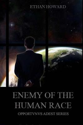 Enemy of the Human Race by Ethan Howard