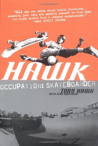 Hawk: Occupation: Skateboarder by Sean Mortimer, Tony Hawk