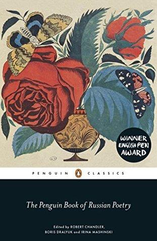 The Penguin Book of Russian Poetry by Irina Mashinski, Boris Dralyuk, Robert Chandler