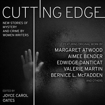 Cutting Edge: New Stories of Mystery and Crime by Women Writers by Joyce Carol Oates