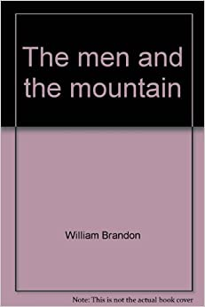 The Men and the Mountain: Fremont's Fourth Expedition by William Brandon