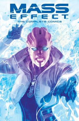 Mass Effect: The Complete Comics by Mac Walters, Jeremy Barlow, John Jackson Miller, Tony Parker, Omar Francia