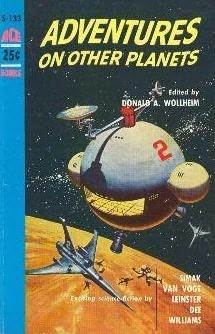 Adventures on Other Planets by Murray Leinster, Robert Moore Williams, Clifford D. Simak, A.E. van Vogt, Donald A. Wollheim, Roger Dee
