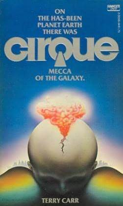 Cirque by Stanislaw Fernandes, Terry Carr