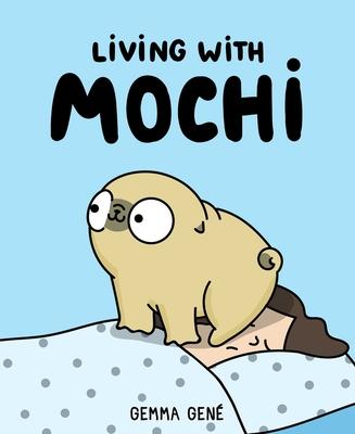 Living with Mochi by Gené Gemma