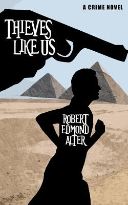 Thieves Like Us by Robert Edmond Alter