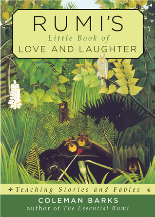 Rumi's Little Book of Love and Laughter: Teaching Stories and Fables by Coleman Barks, Rumi