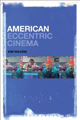 American Eccentric Cinema by Kim Wilkins
