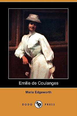 Emilie de Coulanges (Dodo Press) by Maria Edgeworth