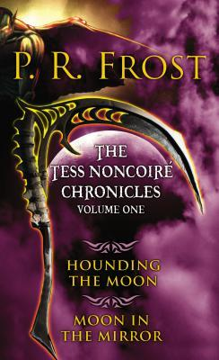 The Tess Noncoiré Chronicles: Volume I by P.R. Frost