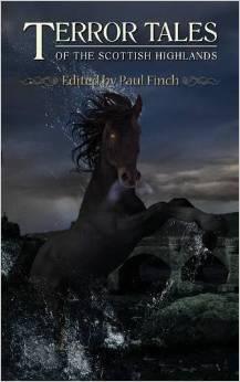 Terror Tales Of The Scottish Highlands by Barbara Roden, Carl Barker, Helen Grant, Carole Johnstone, D.P. Watt, William Meikle, Paul Finch