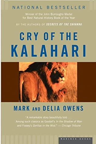 Cry of the Kalahari by Delia Owens, Mark Owens
