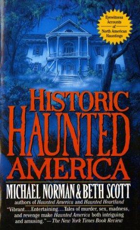 Historic Haunted America by Beth Scott, Michael Norman
