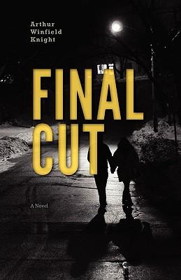 Final Cut by Arthur Winfield Knight