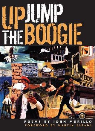 Up Jump the Boogie by John Murillo, Martín Espada