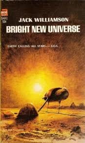 Bright New Universe by Jack Williamson