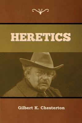 Heretics by Gilbert K. Chesterton